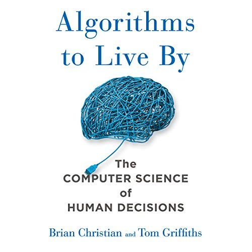 Algorithms to Live by Book Summary
