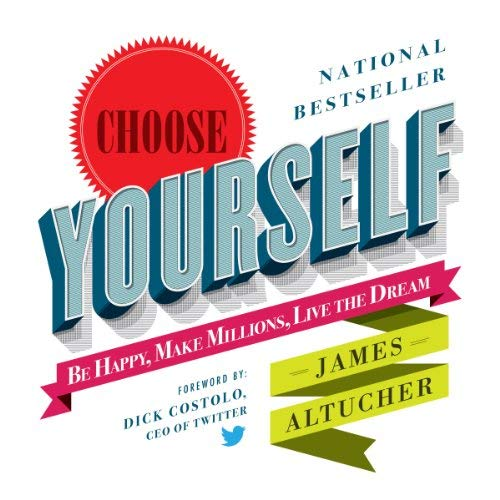 Book Summary: Choose Yourself!