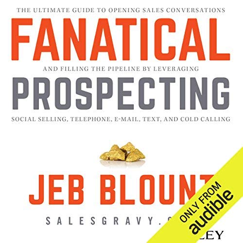 Fanatical Prospecting Book Summary