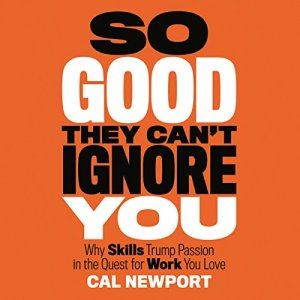 Book cover of So Good They Can't Ignore You