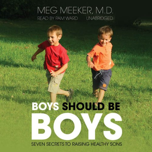 Boys Should Be Boys by Meg Meeker Summary